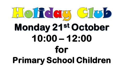 Holiday Club for Primary School Children, Monday 21st October 10:00 to 12:00